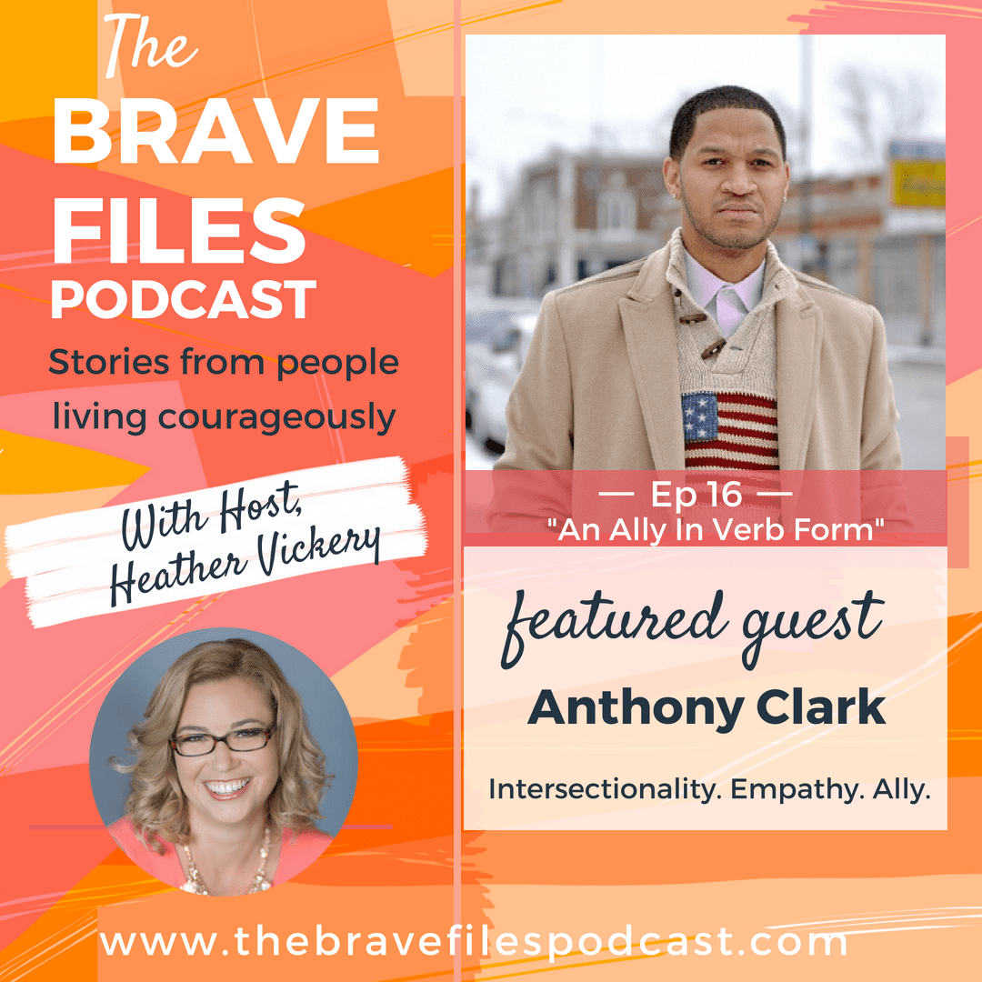 The Brave Files Podcast welcome Anthony Clark, community leader, teacher, veteran, activist