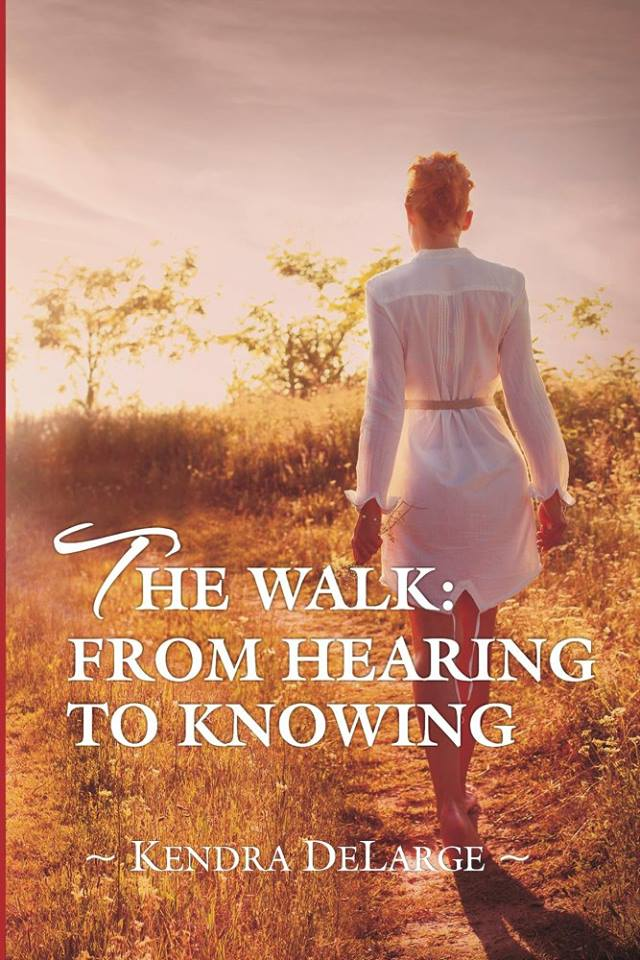 The Walk: From hearing to knowing, Kendra DeLarge, The Brave Files Podcast