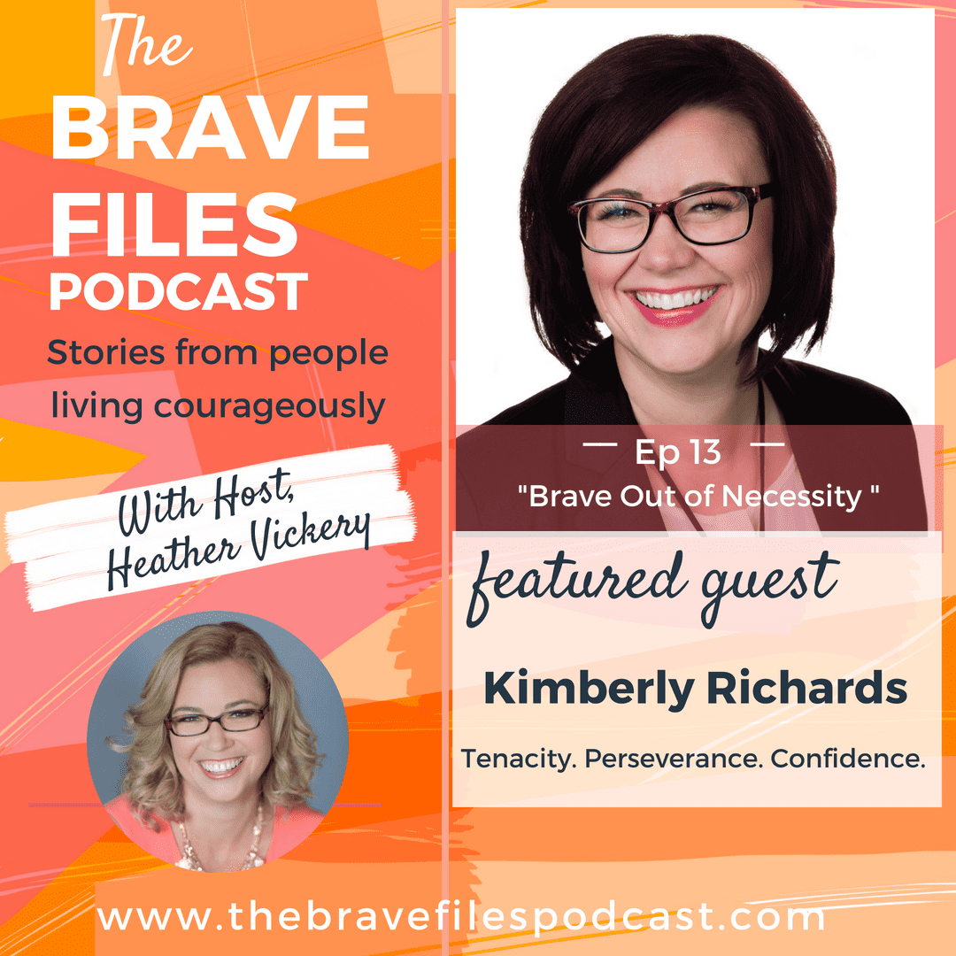 Our mistakes don't define us, just ask Kimberly Richards a guest on The Brave Files Podcast with Heather Vickery