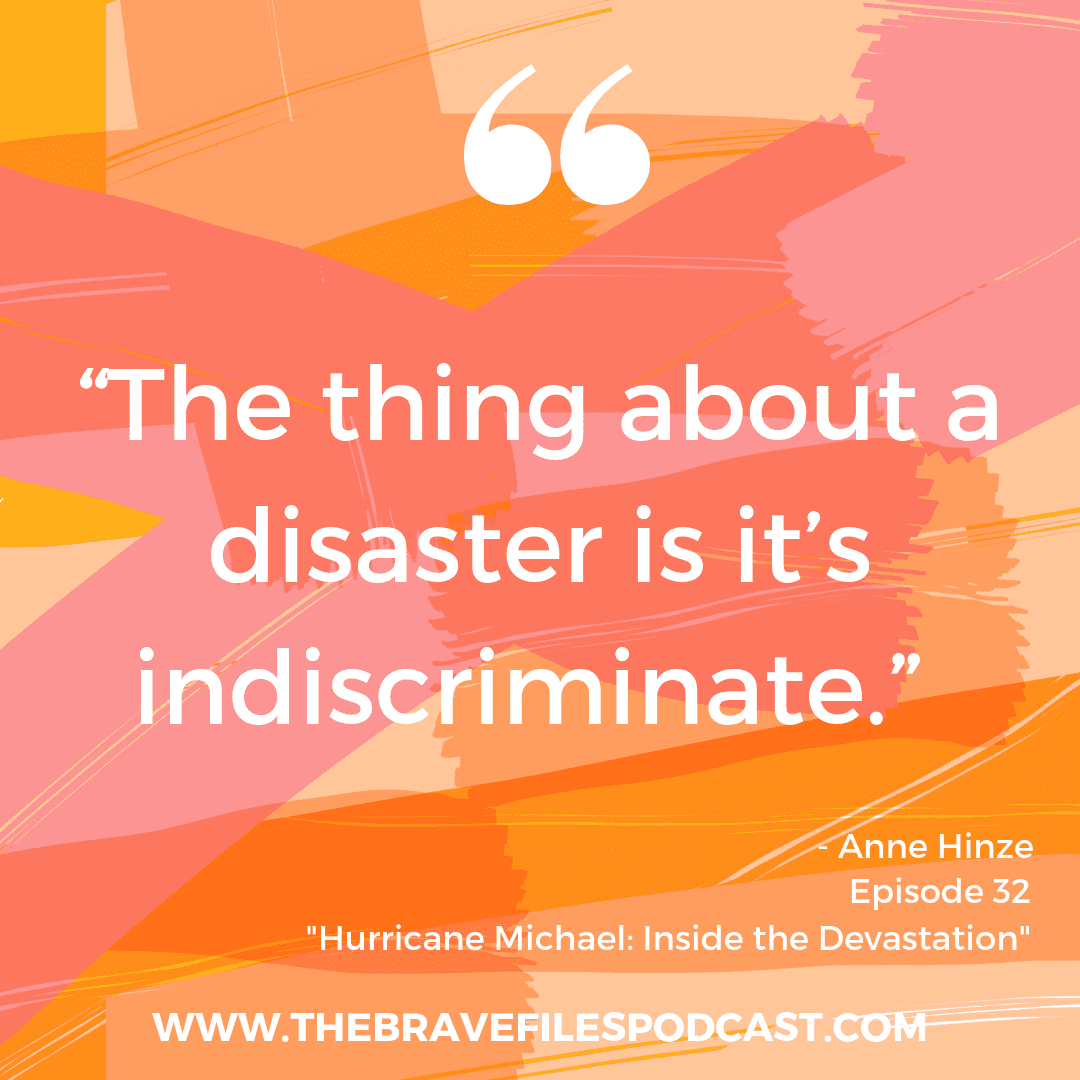 The Brave Files Podcast CALL TO ACTION. Victims of Hurricane Michael NEED YOUR HELP