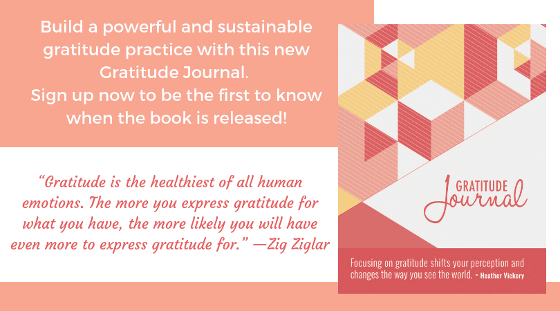 Heather Vickery, Gratitude Journal. Change your life with gratitude!