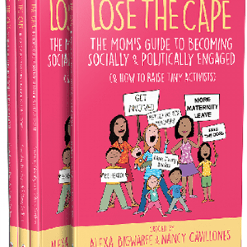 Heather Vickery, Activist and Co-Author for Lose The Cape: A Mom's Guide to becoming socially and politically active: Raising Tiny Activists