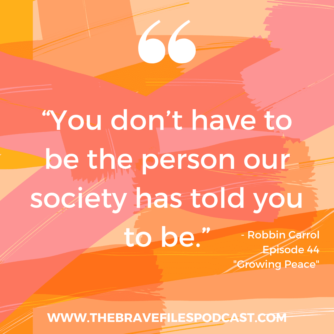 At I Grow Chicago's Peace House you learn that you don't have to be the person society has told you to be. Heather Vickery interviews Robbin Carrol, The Brave Files Podcast.
