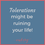 Success and Leadership coach, Heather Vickery shares the importance of removing tolerations from our life!