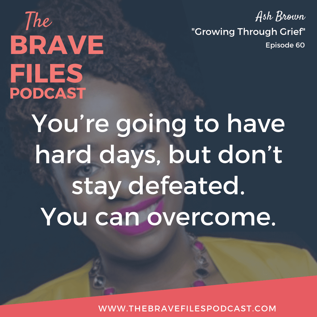 Tune into this episode of The Brave Files to hear about Ash Brown's courageous journey through grief and learn how she built an extremely successful brand through living authentically in every area of her life.