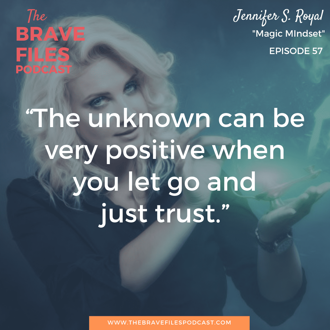 As a professional magician, Jennifer S. Royal lives her life focused on the magic of a positive mindset. The Brave Files.
